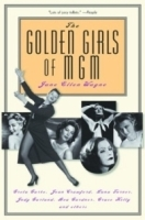 The Golden Girls of Mgm: Greta Garbo, Joan Crawford, Lana Turner, Judy Garland, Ava Gardner, Grace Kelly and Others артикул 1245a.