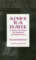Advice to a Player : A Collection of Monologues from Shakespeare with Explanatory Notes артикул 1248a.