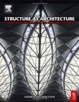 Structure as Architecture: A Source Book for Architects and Structural Engineers артикул 1242a.